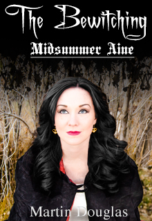 The Bewitching 2 Midsummer Aine Book Cover by Martin Douglas.