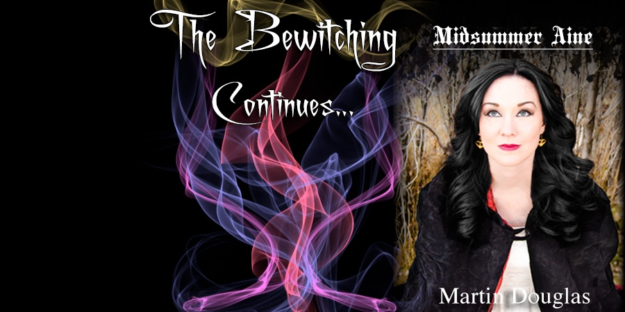The Bewitching - Midsummer Aine. The second book in The Bewitching series by Martin Douglas